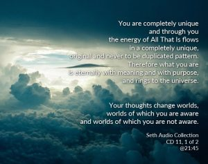 Meme of Seth quote, your thoughts change worlds, worlds of which you are aware and which you are not aware.